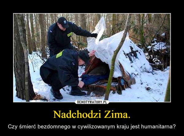 Nadchodzi Zima. – Czy śmierć bezdomnego w cywilizowanym kraju jest humanitarna?