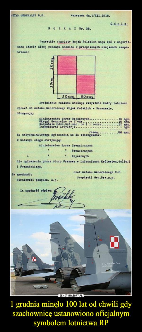 1 grudnia minęło 100 lat od chwili gdy szachownicę ustanowiono oficjalnym symbolem lotnictwa RP –
