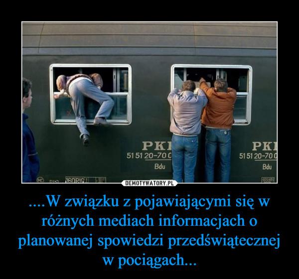 ....W związku z pojawiającymi się w różnych mediach informacjach o planowanej spowiedzi przedświątecznej w pociągach... –
