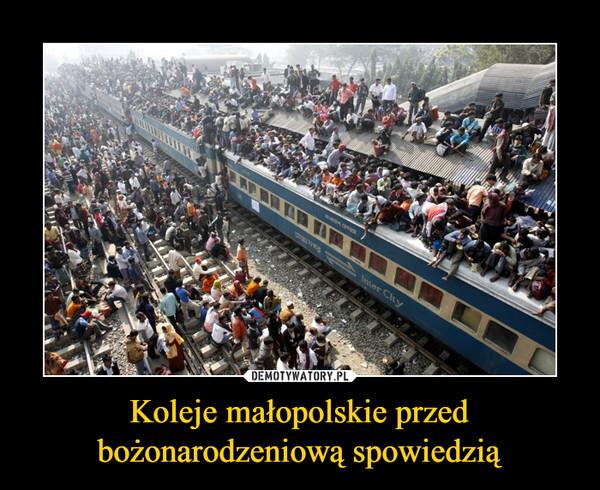 Koleje małopolskie przedbożonarodzeniową spowiedzią –