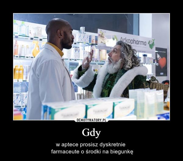 Gdy – w aptece prosisz dyskretnie  farmaceute o środki na biegunkę