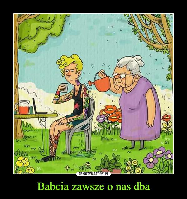 Babcia zawsze o nas dba –