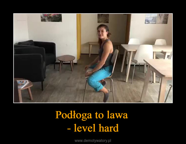 Podłoga to lawa - level hard –