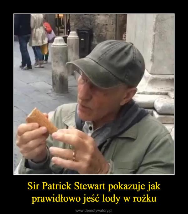 Sir Patrick Stewart pokazuje jak prawidłowo jeść lody w rożku –