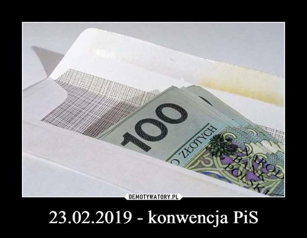 23.02.2019 - konwencja PiS –