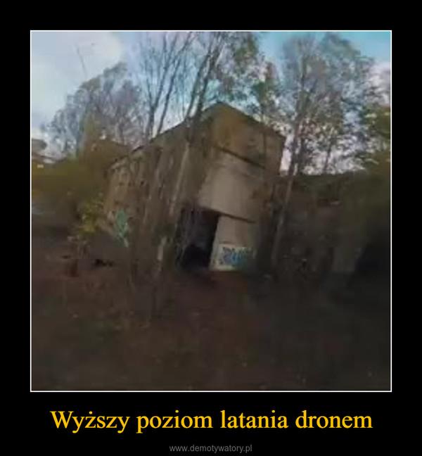 Wyższy poziom latania dronem –