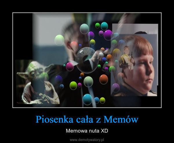 Piosenka cała z Memów – Memowa nuta XD