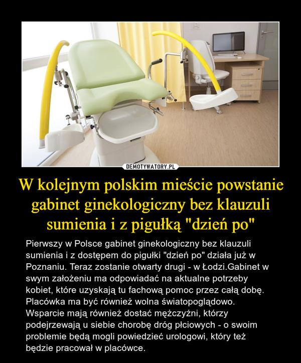 """W kolejnym polskim mieście powstanie gabinet ginekologiczny bez klauzuli sumienia i z pigułką """"dzień po"""""""