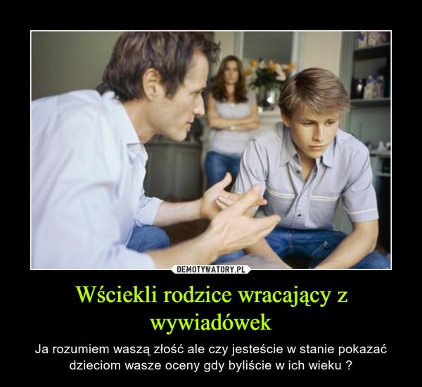 Wściekli rodzice wracający z wywiadówek – Ja rozumiem waszą złość ale czy jesteście w stanie pokazać dzieciom wasze oceny gdy byliście w ich wieku ?