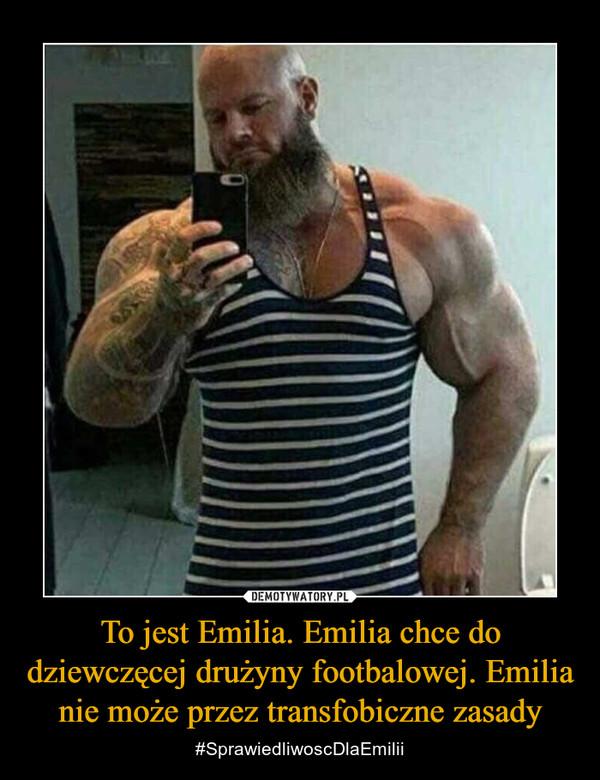 To jest Emilia. Emilia chce do dziewczęcej drużyny footbalowej. Emilia nie może przez transfobiczne zasady – #SprawiedliwoscDlaEmilii