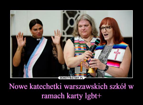 Nowe katechetki warszawskich szkół w ramach karty lgbt+ –