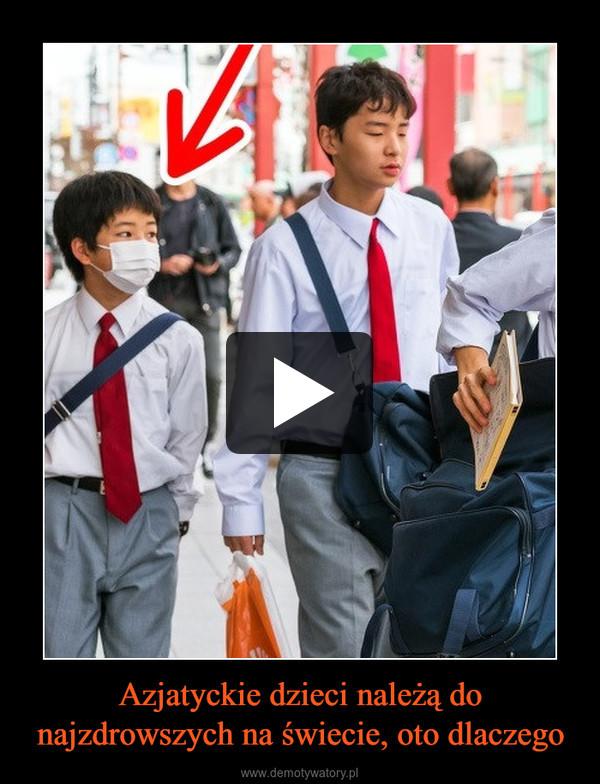 Azjatyckie dzieci należą do najzdrowszych na świecie, oto dlaczego –