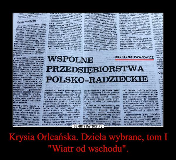 """Krysia Orleańska. Dzieła wybrane, tom I """"Wiatr od wschodu"""". –"""
