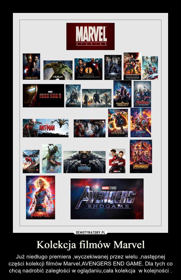 Kolekcja filmów Marvel – Już niedługo premiera ,wyczekiwanej przez wielu ,następnej części kolekcji filmów Marvel,AVENGERS END GAME. Dla tych co chcą nadrobić zaległości w oglądaniu,cała kolekcja  w kolejności .