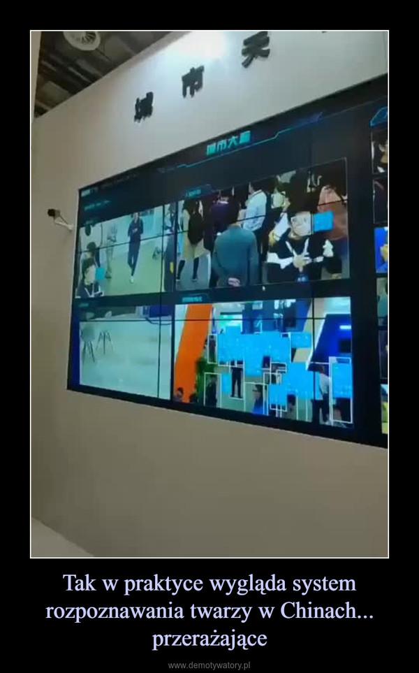 Tak w praktyce wygląda system rozpoznawania twarzy w Chinach... przerażające –