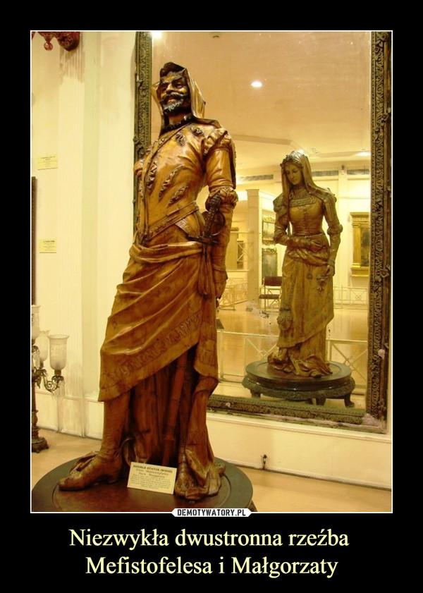 Niezwykła dwustronna rzeźba Mefistofelesa i Małgorzaty –
