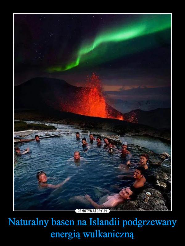 Naturalny basen na Islandii podgrzewany energią wulkaniczną –