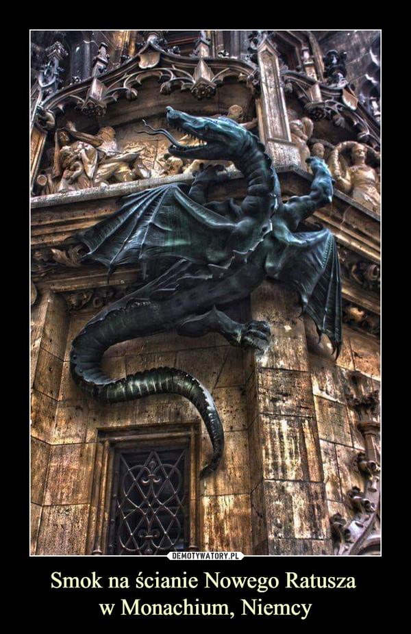 Smok na ścianie Nowego Ratusza w Monachium, Niemcy –
