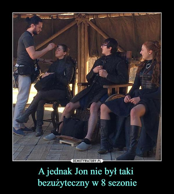 A jednak Jon nie był taki bezużyteczny w 8 sezonie –