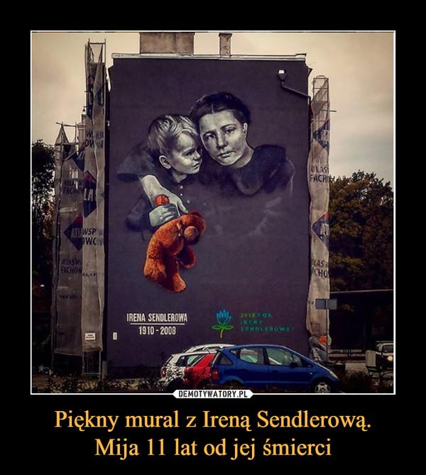 Piękny mural z Ireną Sendlerową.Mija 11 lat od jej śmierci –