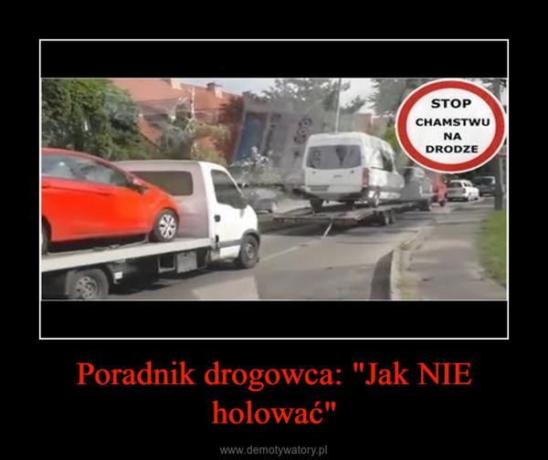 """Poradnik drogowca: """"Jak NIE holować"""" –"""
