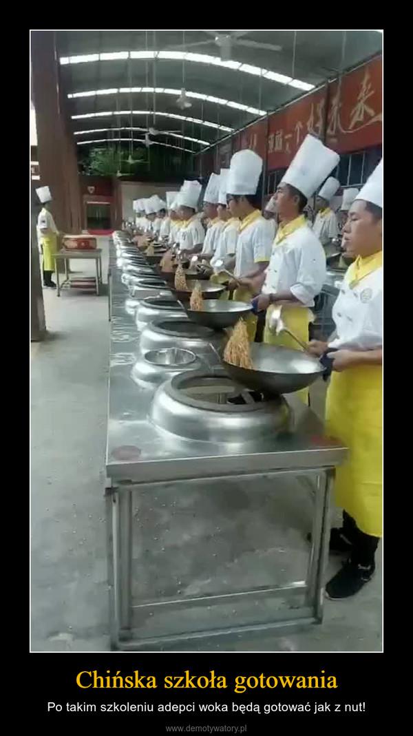 Chińska szkoła gotowania – Po takim szkoleniu adepci woka będą gotować jak z nut!