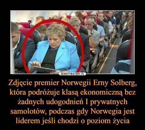 Zdjęcie premier Norwegii Erny Solberg, która podróżuje klasą ekonomiczną bez żadnych udogodnień I prywatnych samolotów, podczas gdy Norwegia jest liderem jeśli chodzi o poziom życia