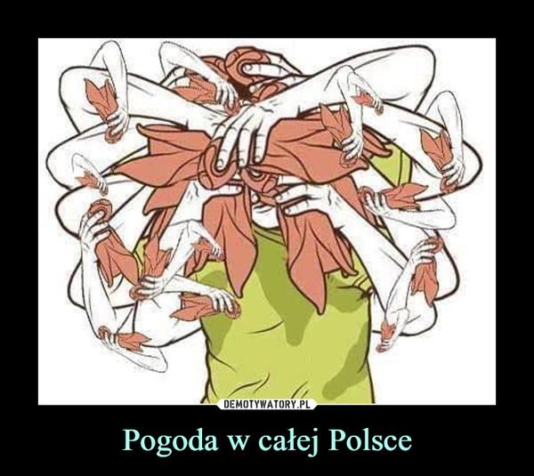 Pogoda w całej Polsce –