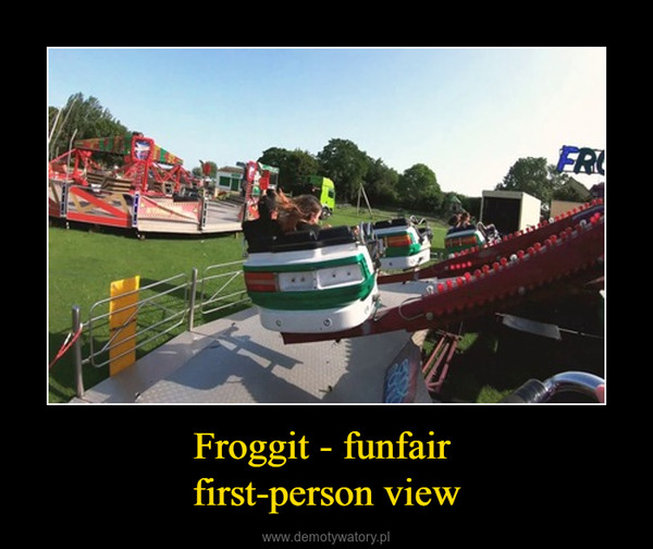 Froggit - funfair first-person view –