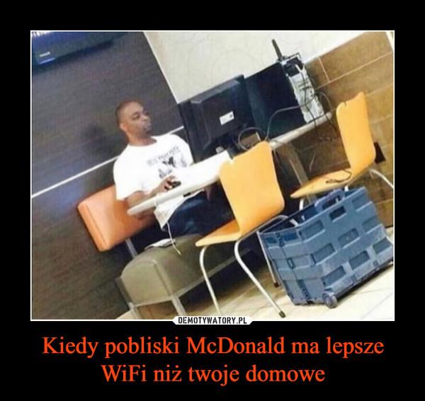 Kiedy pobliski McDonald ma lepsze WiFi niż twoje domowe –