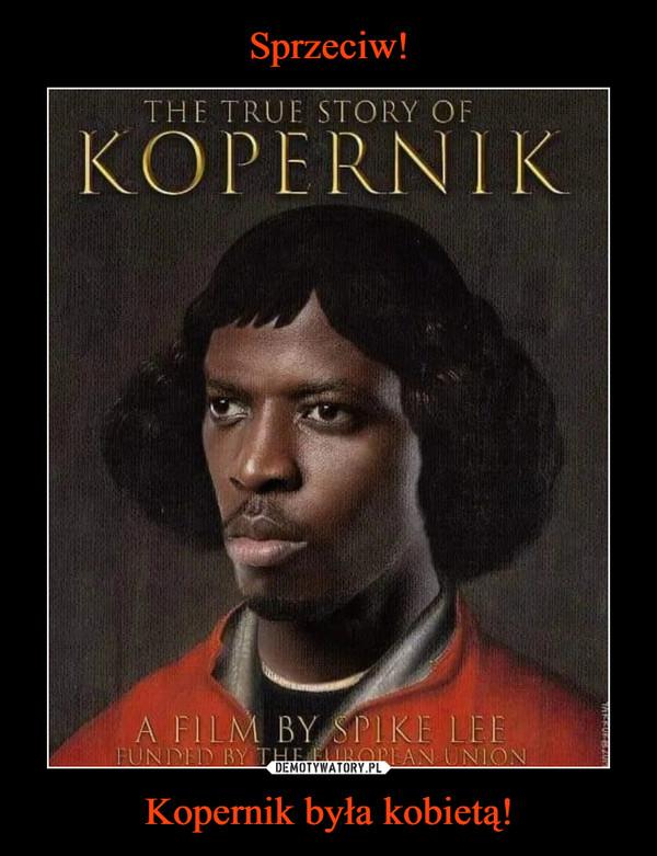 Kopernik była kobietą! –