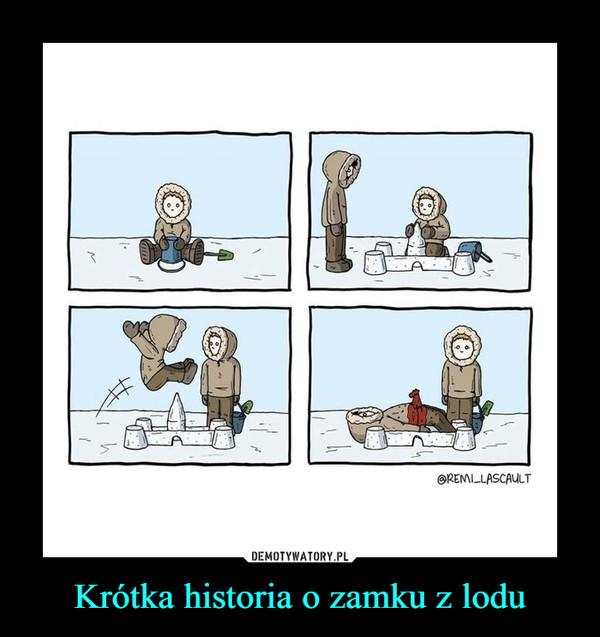 Krótka historia o zamku z lodu –