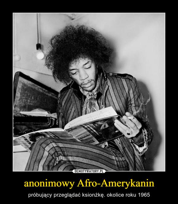 anonimowy Afro-Amerykanin – próbujący przeglądać ksionżkę. okolice roku 1965