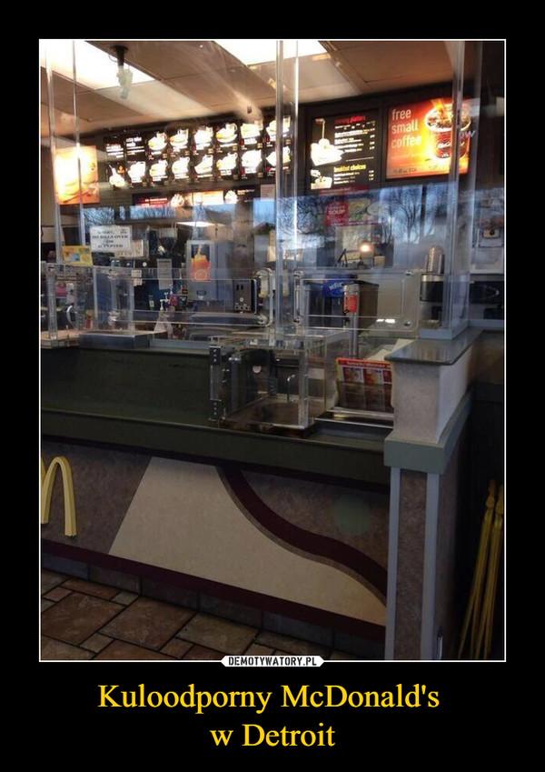 Kuloodporny McDonald's w Detroit –