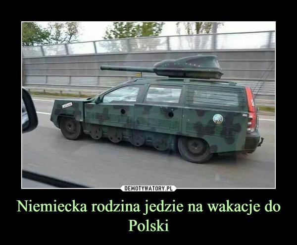 Niemiecka rodzina jedzie na wakacje do Polski –