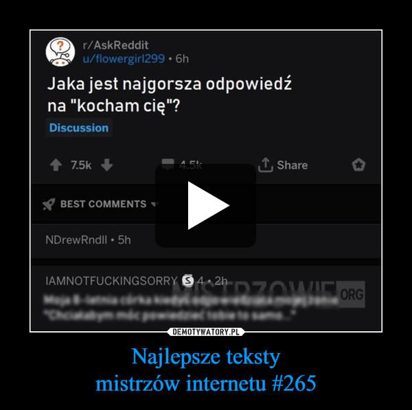 Najlepsze tekstymistrzów internetu #265 –