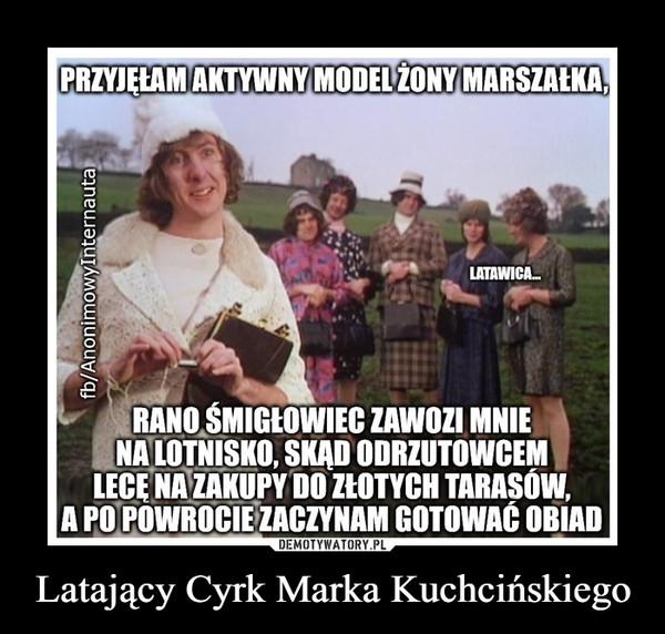 Latający Cyrk Marka Kuchcińskiego –