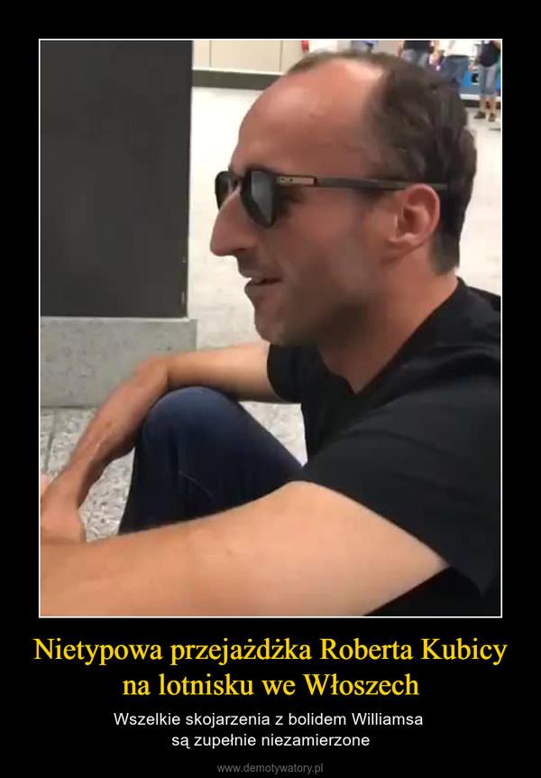 Nietypowa przejażdżka Roberta Kubicy na lotnisku we Włoszech – Wszelkie skojarzenia z bolidem Williamsa są zupełnie niezamierzone