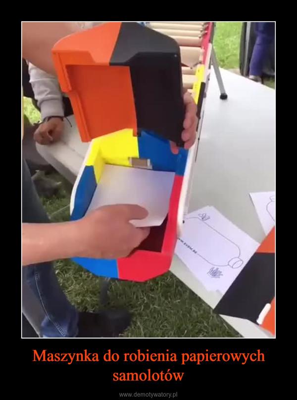 Maszynka do robienia papierowych samolotów –