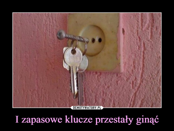 I zapasowe klucze przestały ginąć –