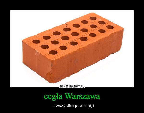 cegła Warszawa – ...i wszystko jasne :))))