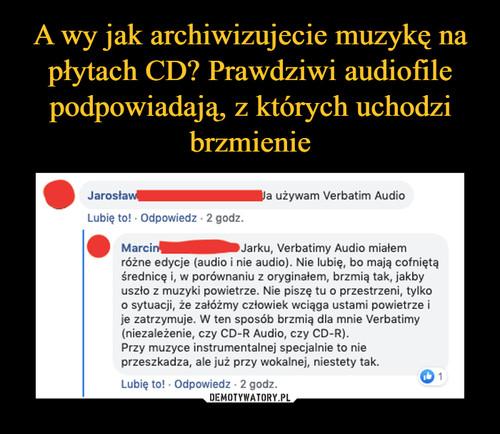 A wy jak archiwizujecie muzykę na płytach CD? Prawdziwi audiofile podpowiadają, z których uchodzi brzmienie