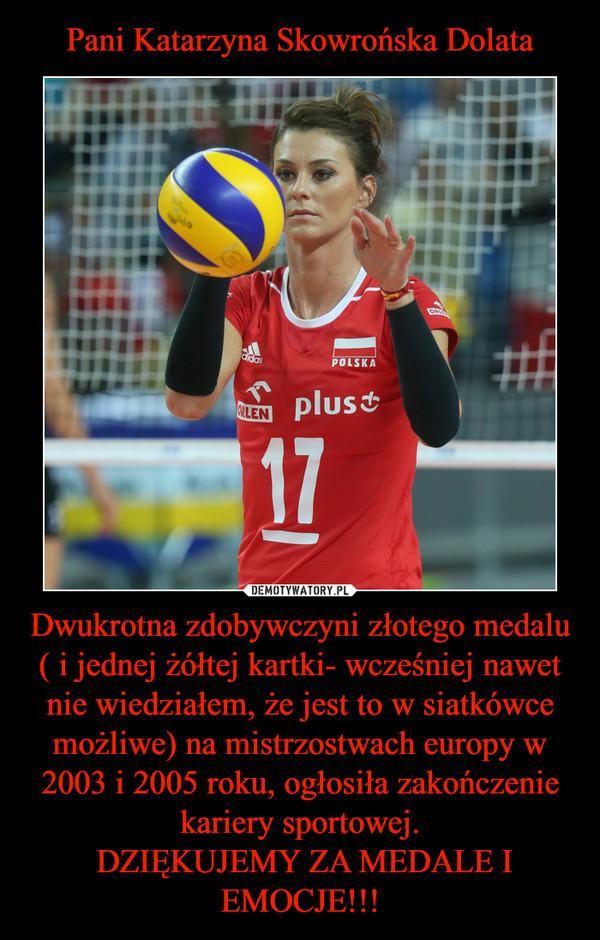 Dwukrotna zdobywczyni złotego medalu ( i jednej żółtej kartki- wcześniej nawet nie wiedziałem, że jest to w siatkówce możliwe) na mistrzostwach europy w 2003 i 2005 roku, ogłosiła zakończenie kariery sportowej. DZIĘKUJEMY ZA MEDALE I EMOCJE!!! –
