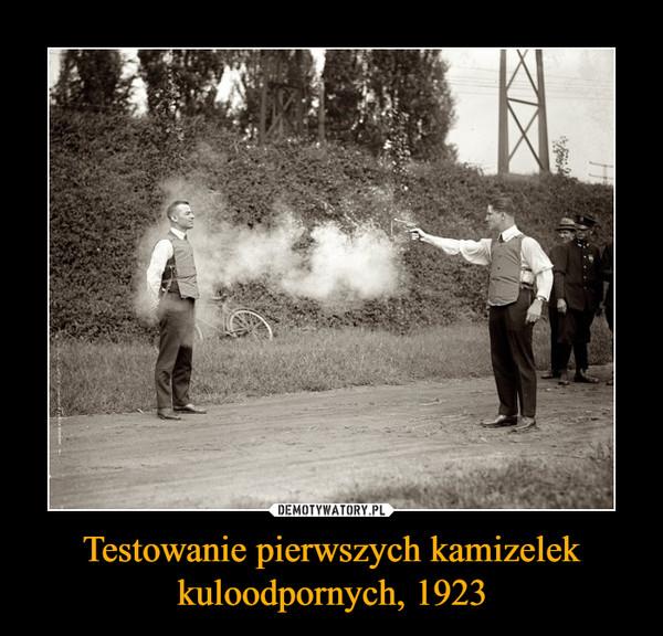 Testowanie pierwszych kamizelek kuloodpornych, 1923 –