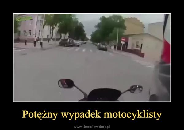 Potężny wypadek motocyklisty –