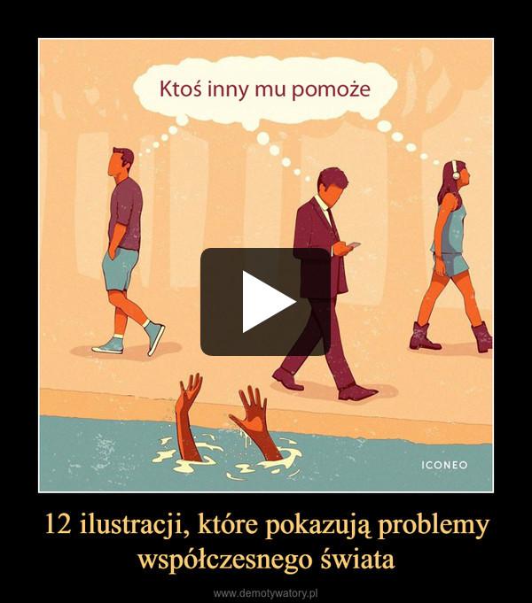 12 ilustracji, które pokazują problemy współczesnego świata –