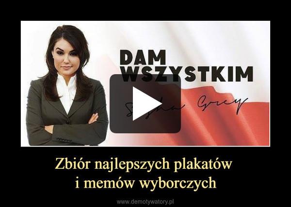 Zbiór najlepszych plakatów i memów wyborczych –