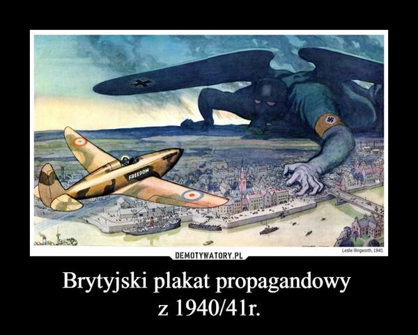 Brytyjski plakat propagandowy z 1940/41r. –