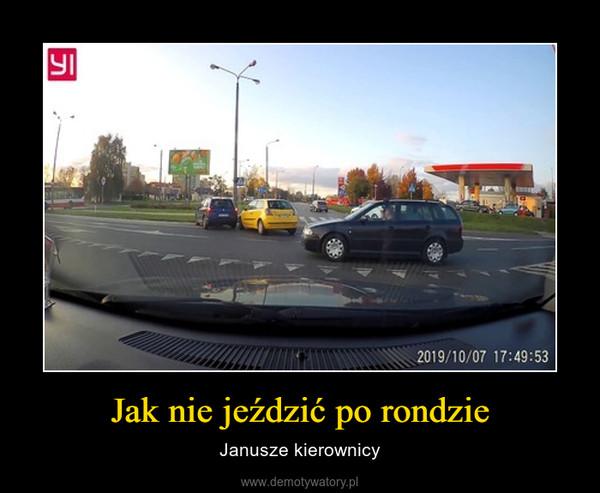 Jak nie jeździć po rondzie – Janusze kierownicy