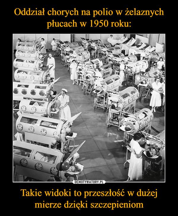 Takie widoki to przeszłość w dużej mierze dzięki szczepieniom –
